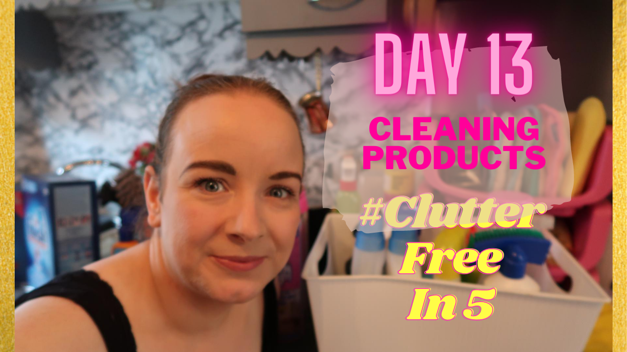 Day 13 of the #ClutterFreein5 Challenge | Cleaning Products
