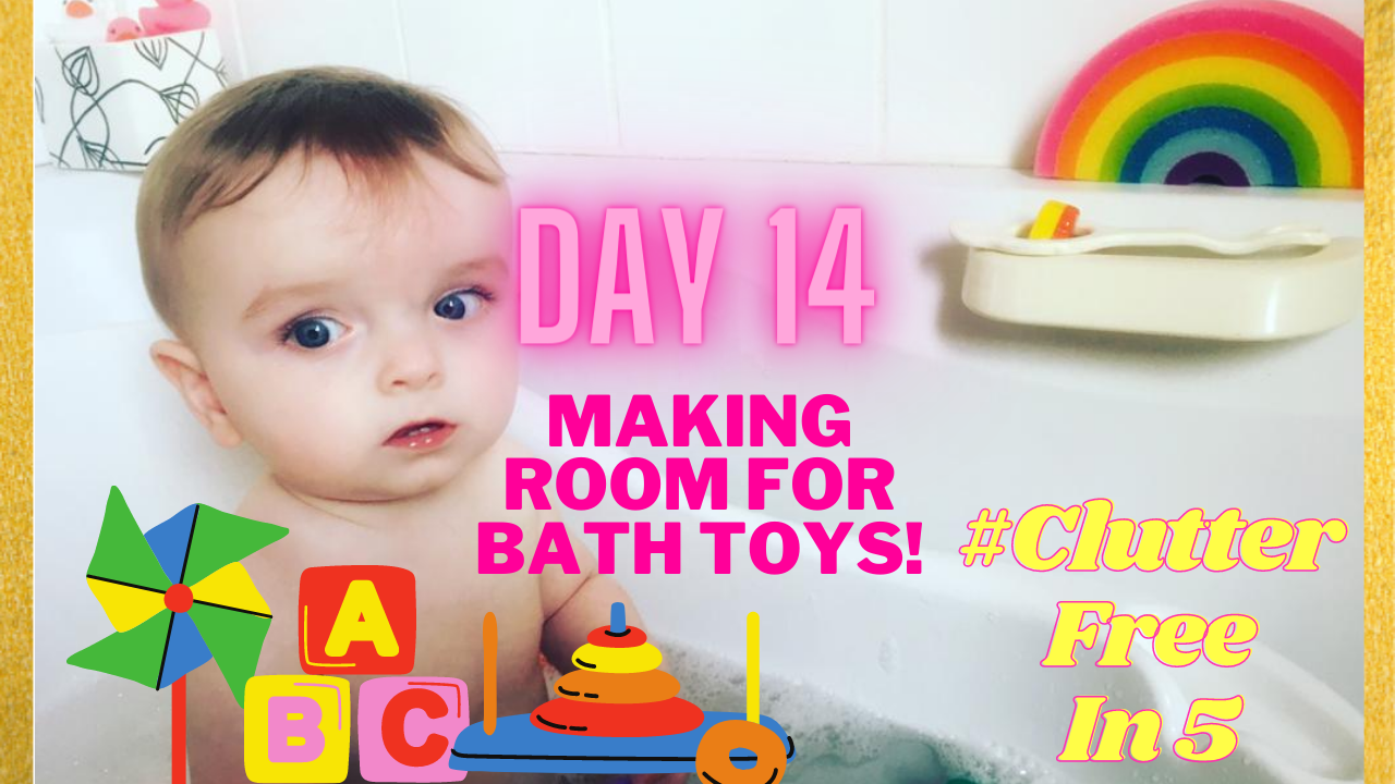 Day 15 of the #ClutterFreeIn5 Challenge | Making Room for Bath Toys